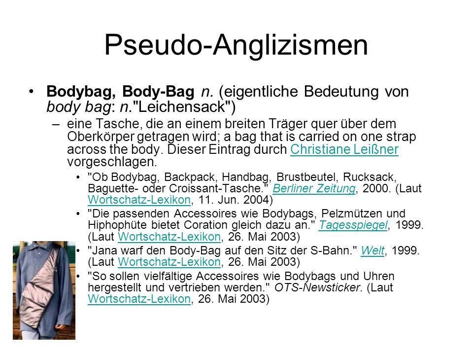 Pseudo-Anglizismen Bodybag, Body-Bag n. (eigentliche Bedeutung von body bag: n. Leichensack )