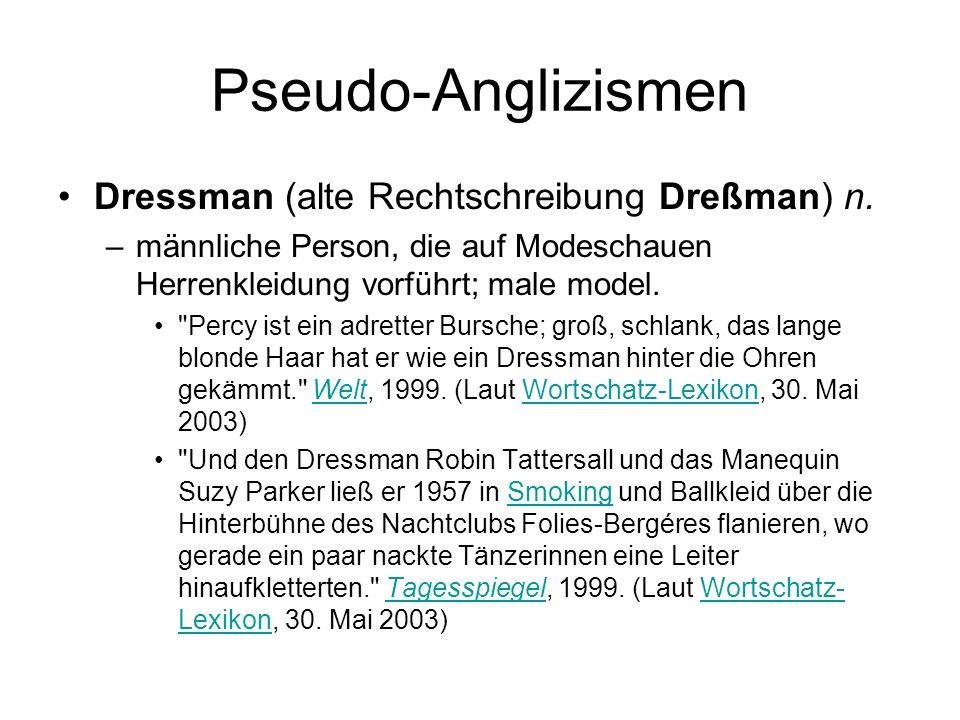Pseudo-Anglizismen Dressman (alte Rechtschreibung Dreßman) n.