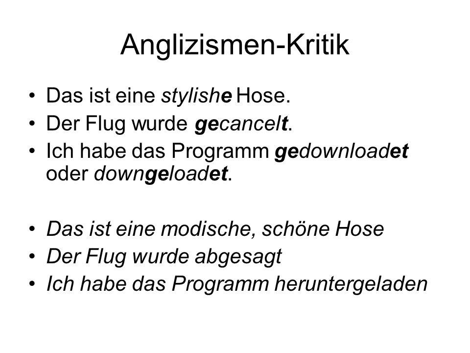Anglizismen-Kritik Das ist eine stylishe Hose.
