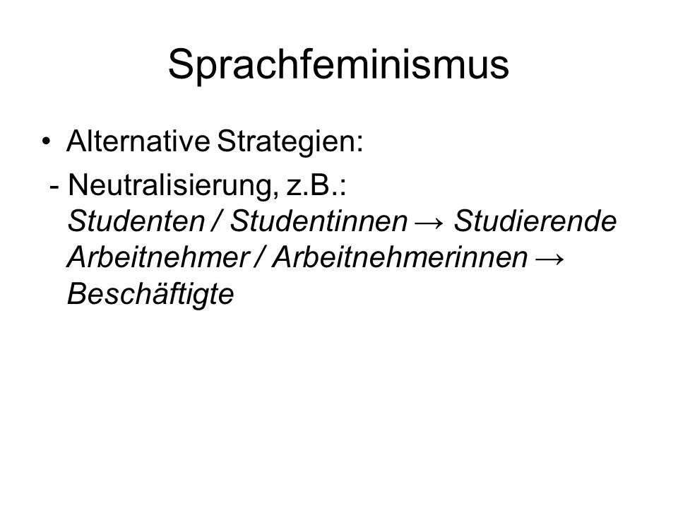 Sprachfeminismus Alternative Strategien: