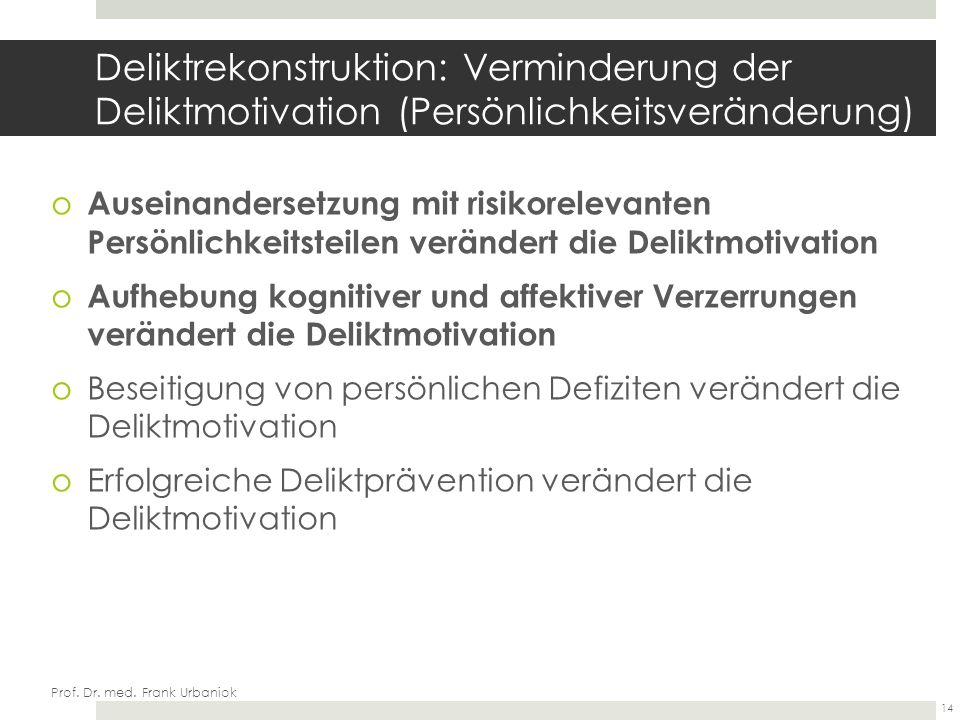 Deliktrekonstruktion: Verminderung der Deliktmotivation (Persönlichkeitsveränderung)