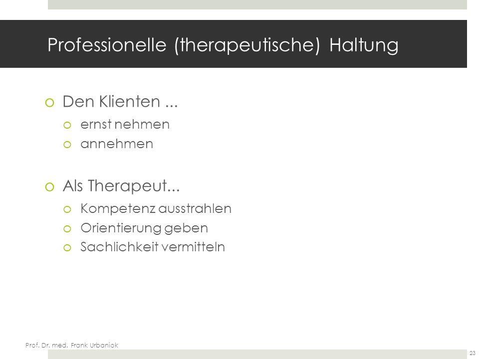 Professionelle (therapeutische) Haltung