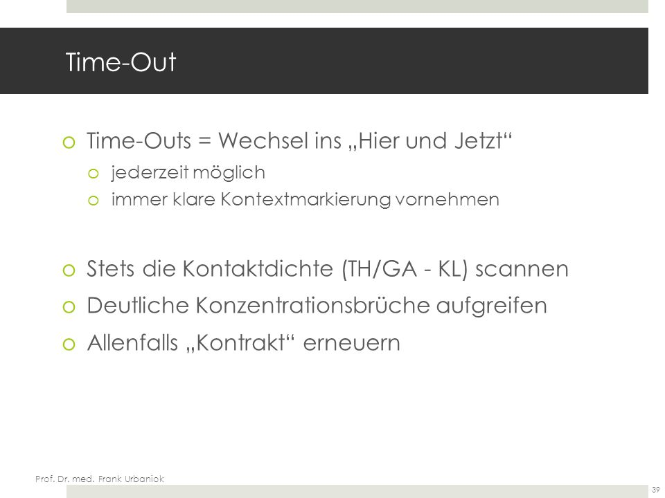 "Time-Out Time-Outs = Wechsel ins ""Hier und Jetzt"