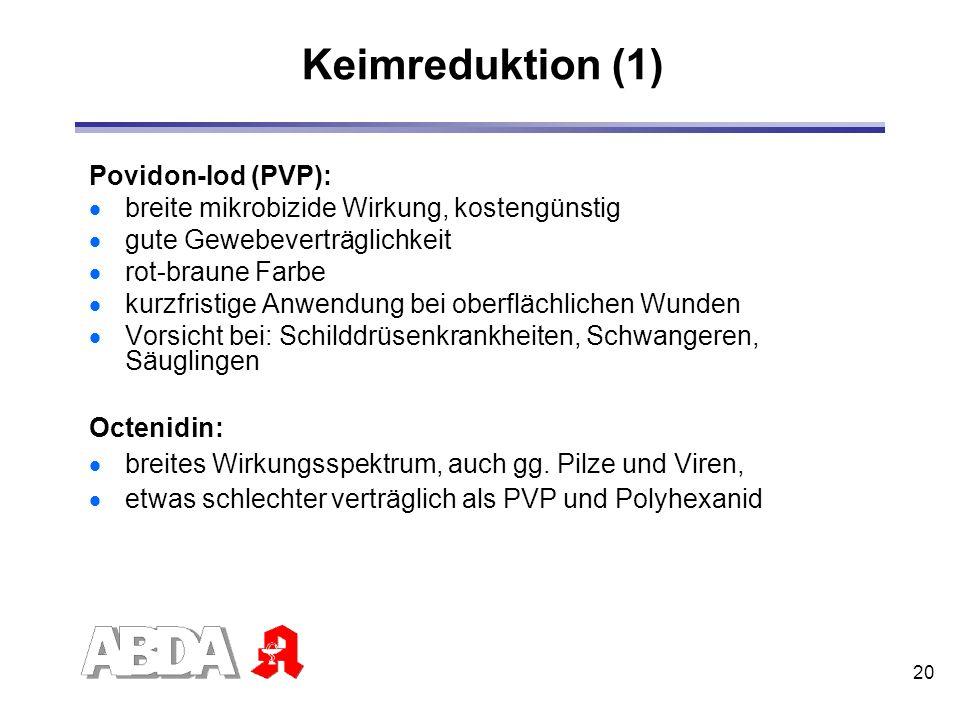 Keimreduktion (1) Povidon-Iod (PVP):