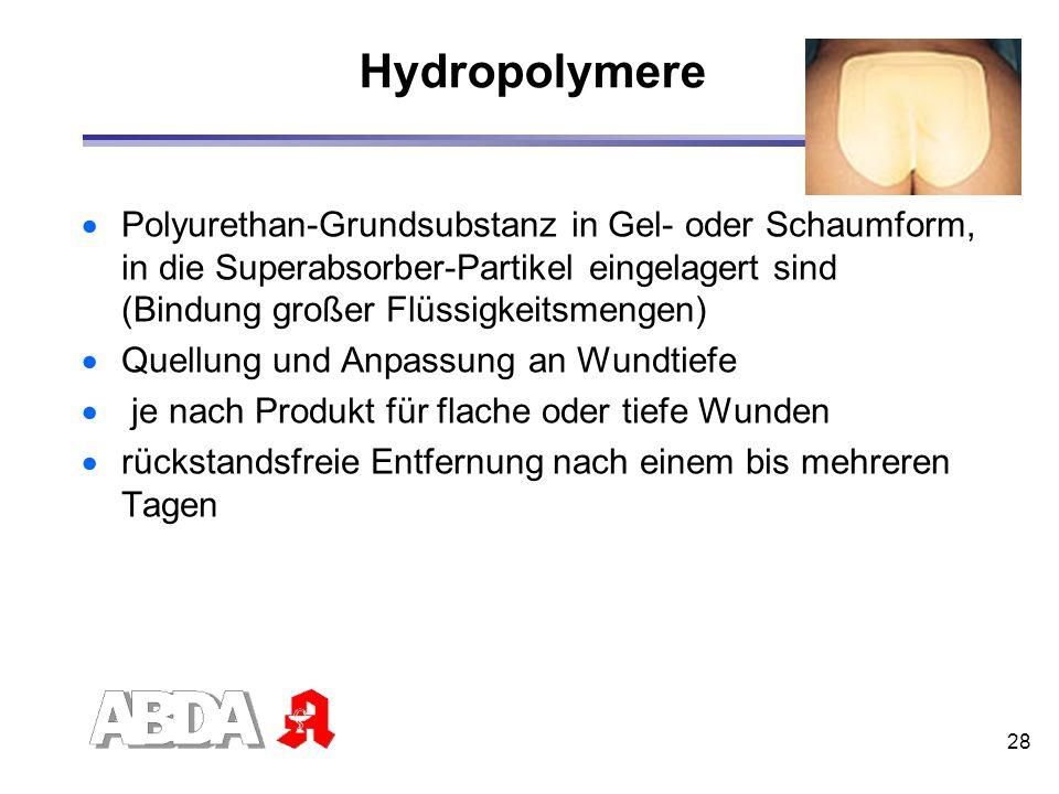 HydropolymerePolyurethan-Grundsubstanz in Gel- oder Schaumform, in die Superabsorber-Partikel eingelagert sind (Bindung großer Flüssigkeitsmengen)