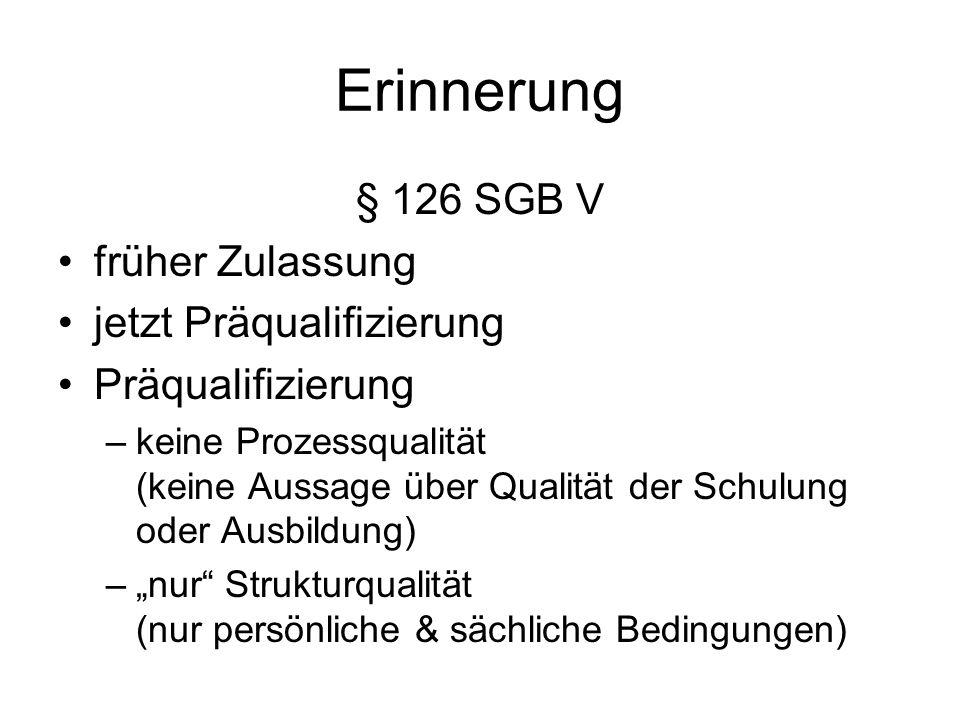 Erinnerung § 126 SGB V früher Zulassung jetzt Präqualifizierung
