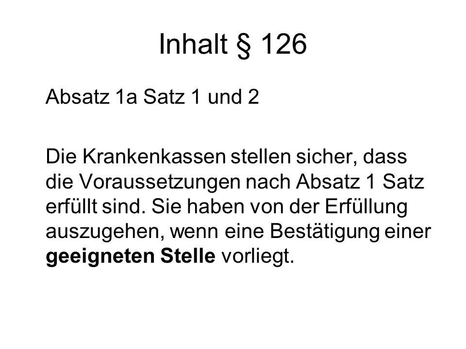 Inhalt § 126 Absatz 1a Satz 1 und 2