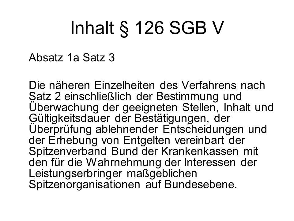 Inhalt § 126 SGB V Absatz 1a Satz 3