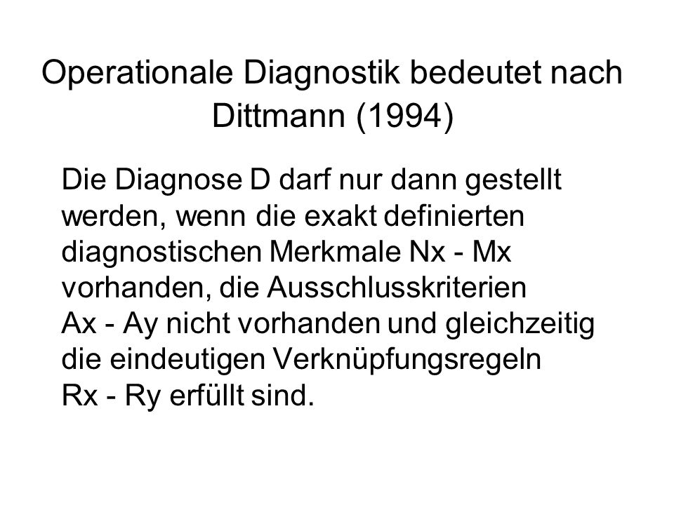 Operationale Diagnostik bedeutet nach Dittmann (1994)