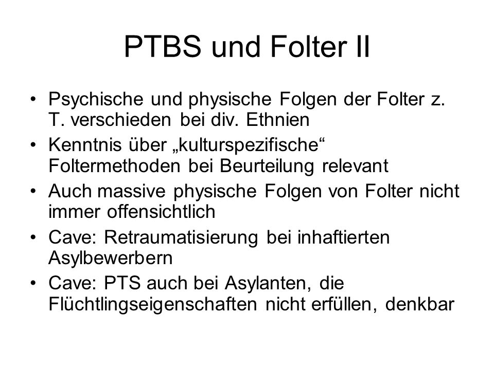 PTBS und Folter II Psychische und physische Folgen der Folter z. T. verschieden bei div. Ethnien.