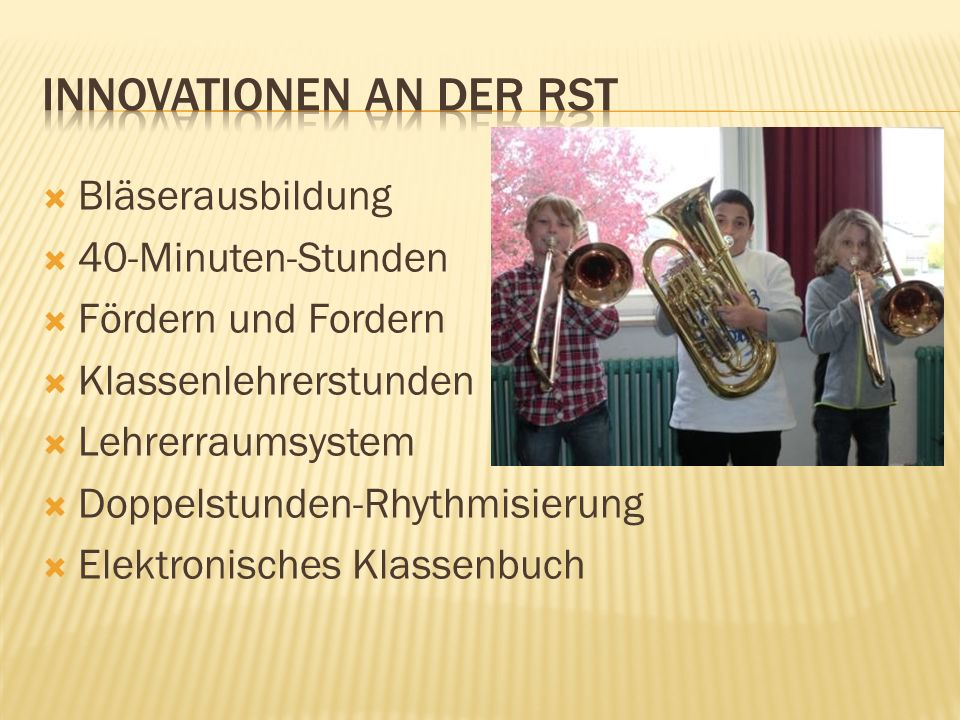 Innovationen an der RST