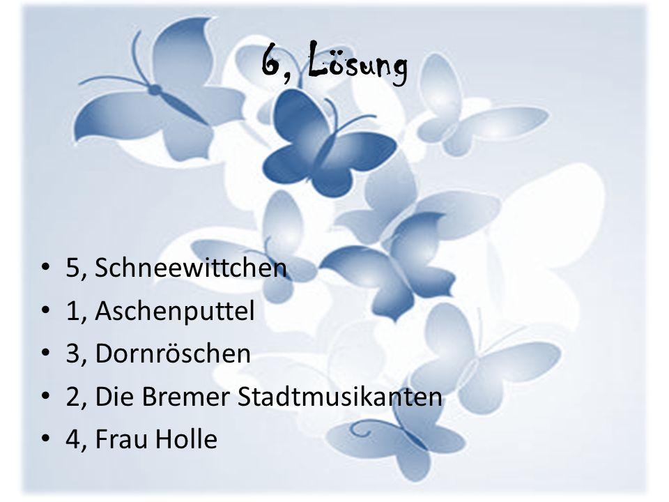 6, Lösung 5, Schneewittchen 1, Aschenputtel 3, Dornröschen