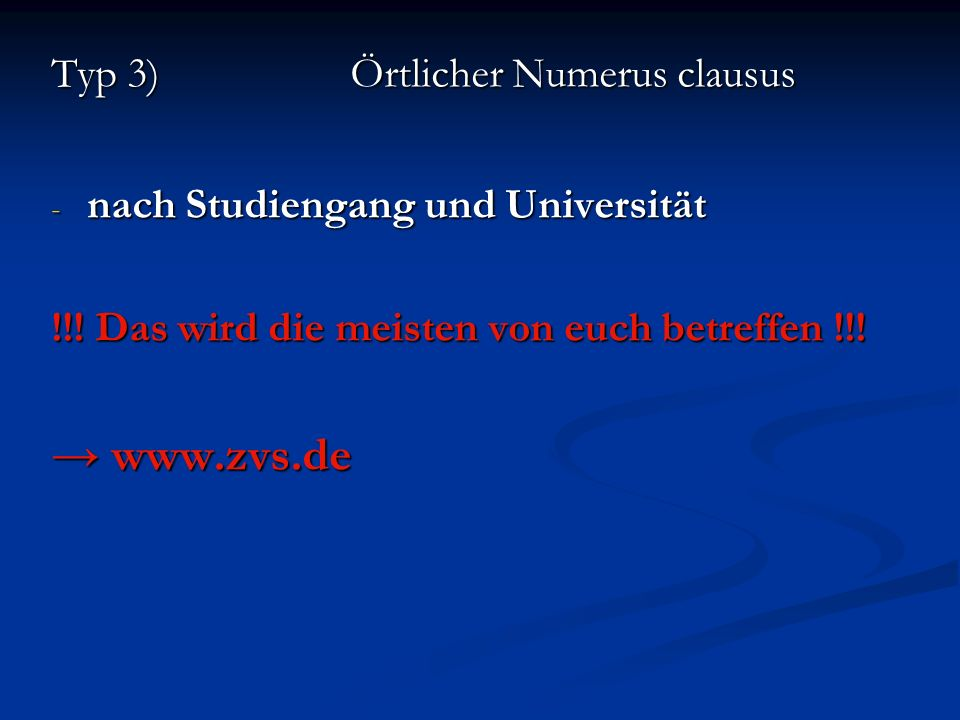 → www.zvs.de Typ 3) Örtlicher Numerus clausus