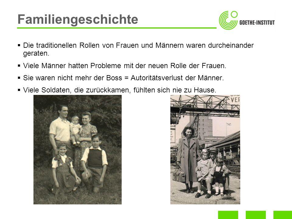 Familiengeschichte Die traditionellen Rollen von Frauen und Männern waren durcheinander geraten.