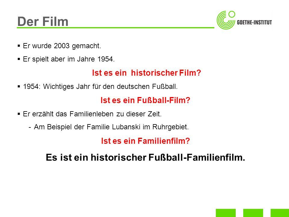 Der Film Es ist ein historischer Fußball-Familienfilm.