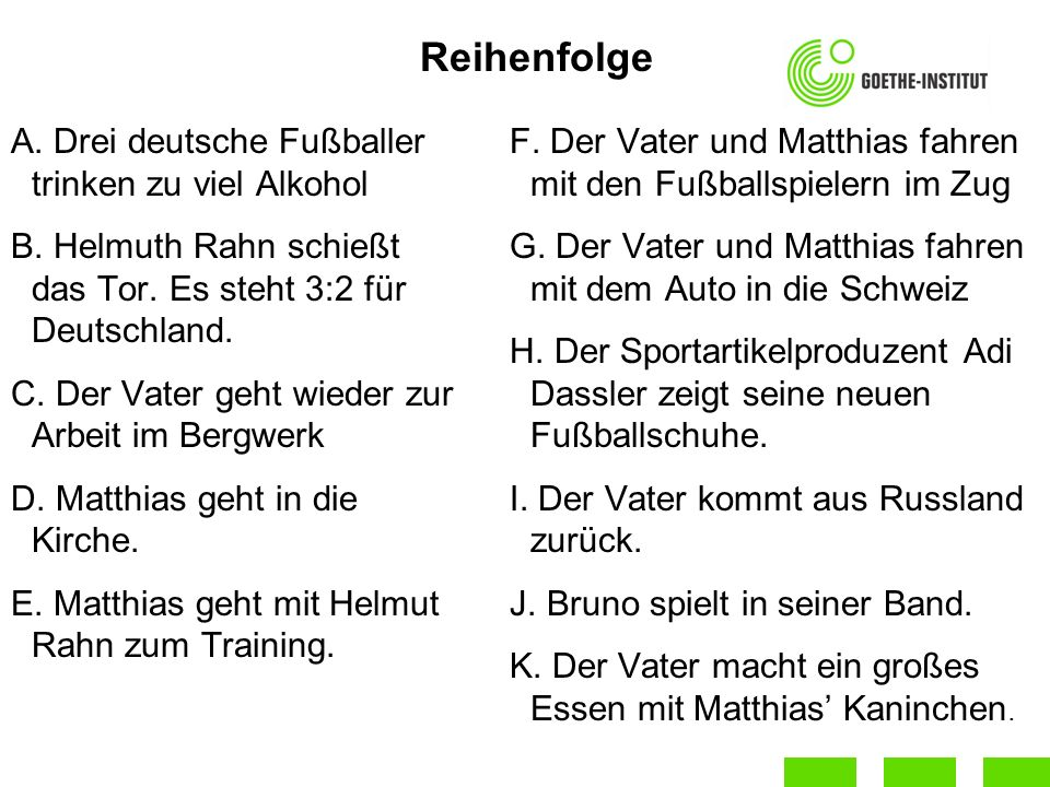 Reihenfolge A. Drei deutsche Fußballer trinken zu viel Alkohol