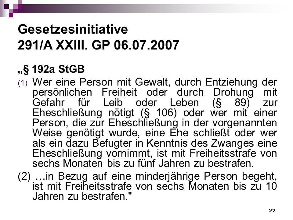 Gesetzesinitiative 291/A XXIII. GP 06.07.2007