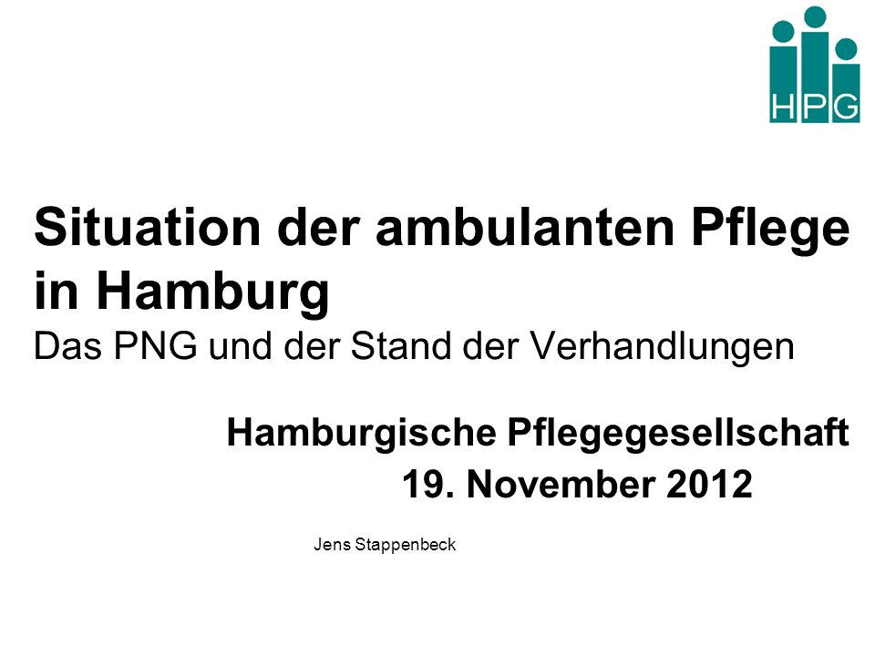 Hamburgische Pflegegesellschaft 19. November 2012 Jens Stappenbeck