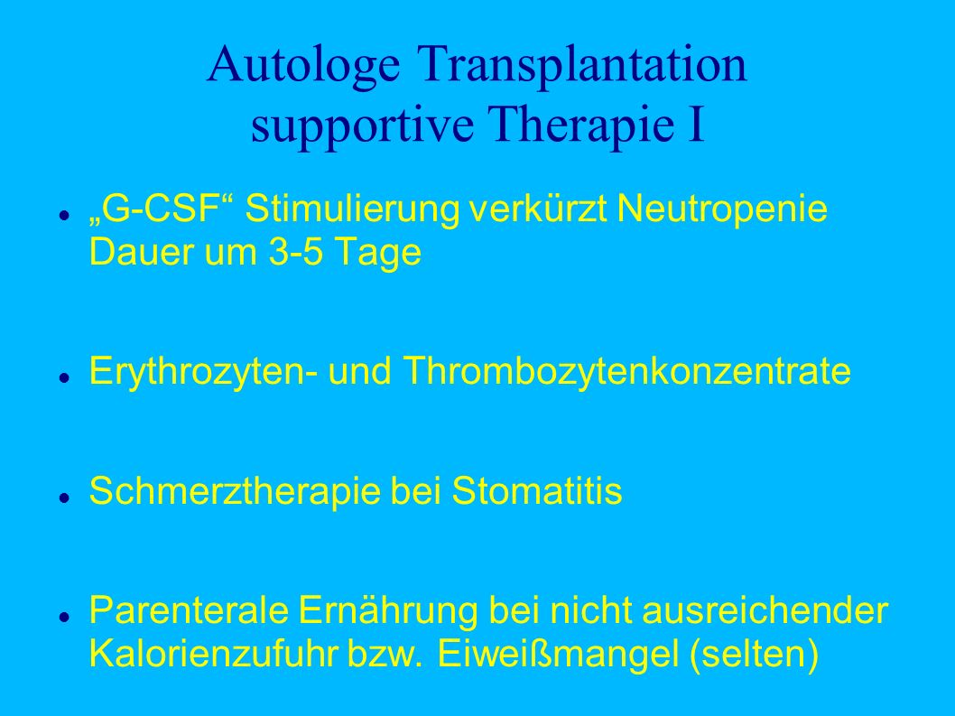 Autologe Transplantation supportive Therapie I