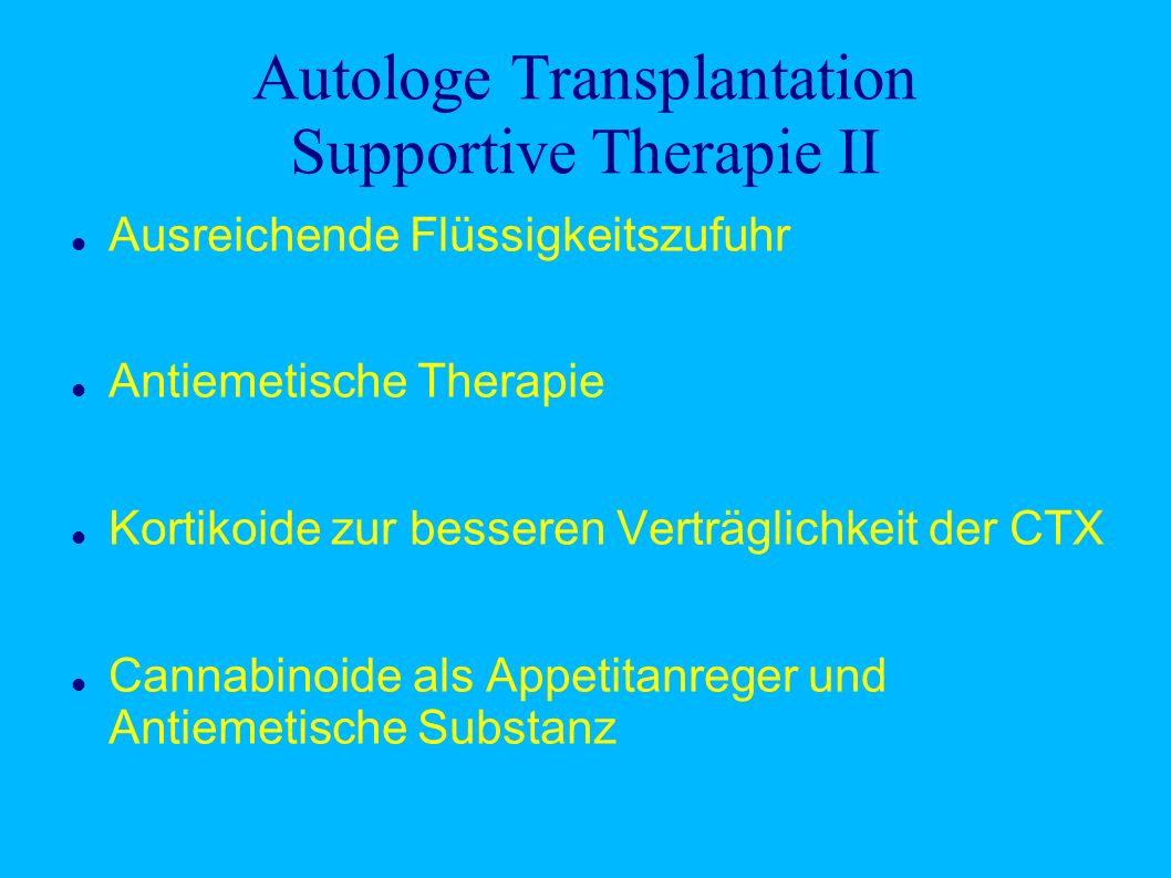 Autologe Transplantation Supportive Therapie II