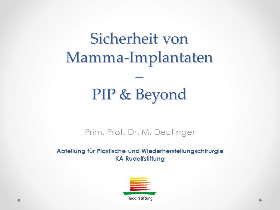 Sicherheit von Mamma-Implantaten – PIP & Beyond