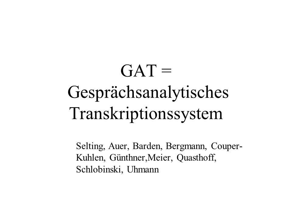 GAT = Gesprächsanalytisches Transkriptionssystem