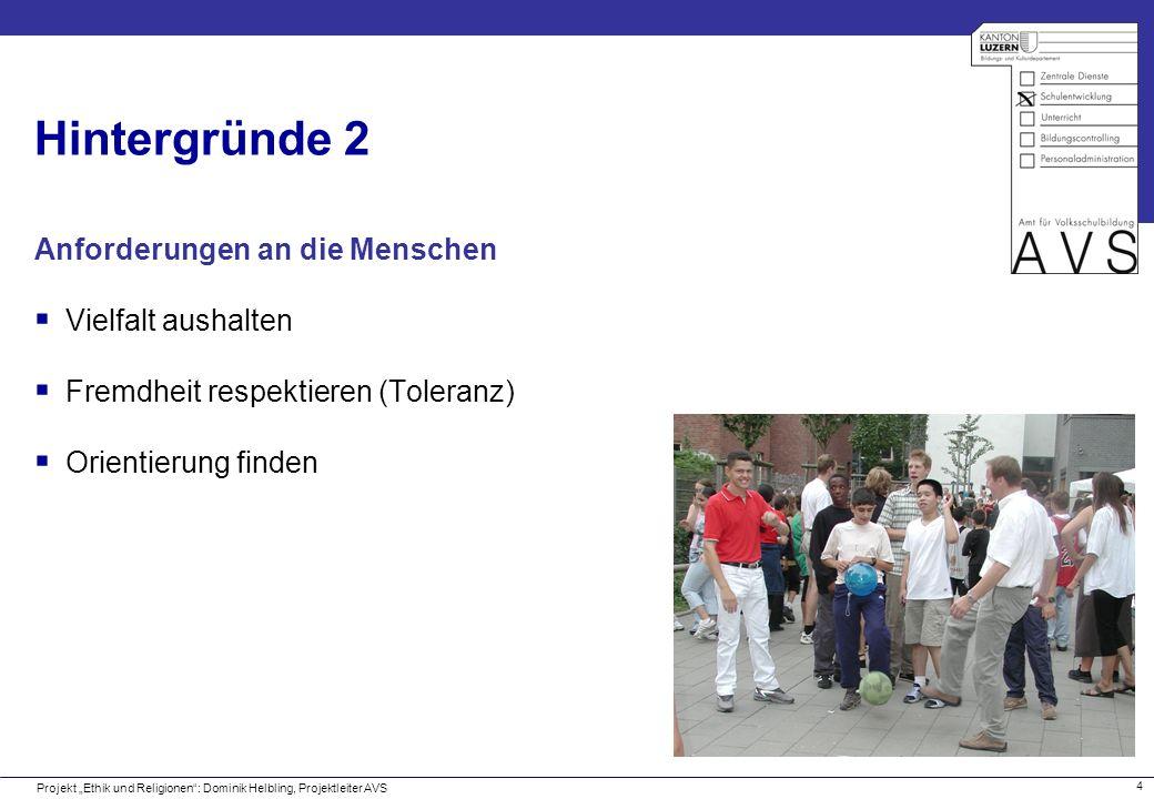 Hintergründe 2 Anforderungen an die Menschen Vielfalt aushalten