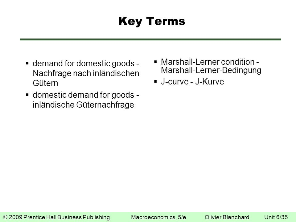 Key Terms demand for domestic goods - Nachfrage nach inländischen Gütern. domestic demand for goods - inländische Güternachfrage.