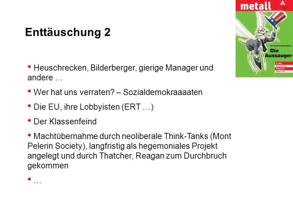 Enttäuschung 2 Heuschrecken, Bilderberger, gierige Manager und andere … Wer hat uns verraten – Sozialdemokraaaaten.