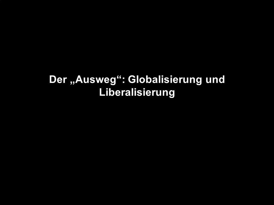 """Der """"Ausweg : Globalisierung und Liberalisierung"""
