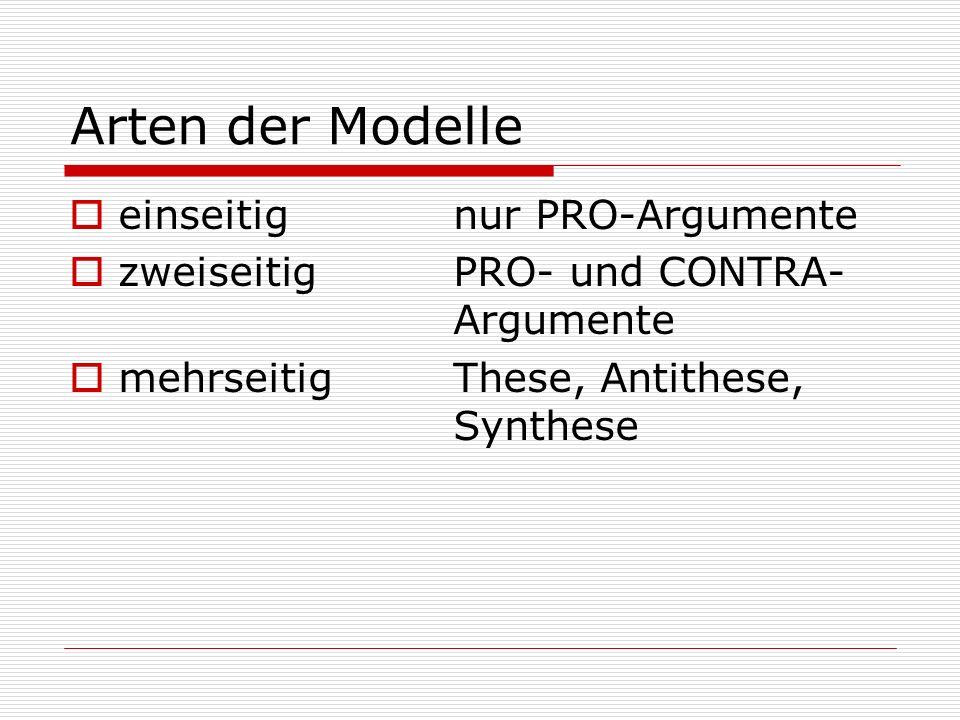 Arten der Modelle einseitig nur PRO-Argumente