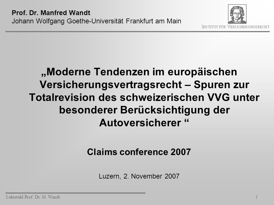 Prof. Dr. Manfred Wandt Johann Wolfgang Goethe-Universität Frankfurt am Main