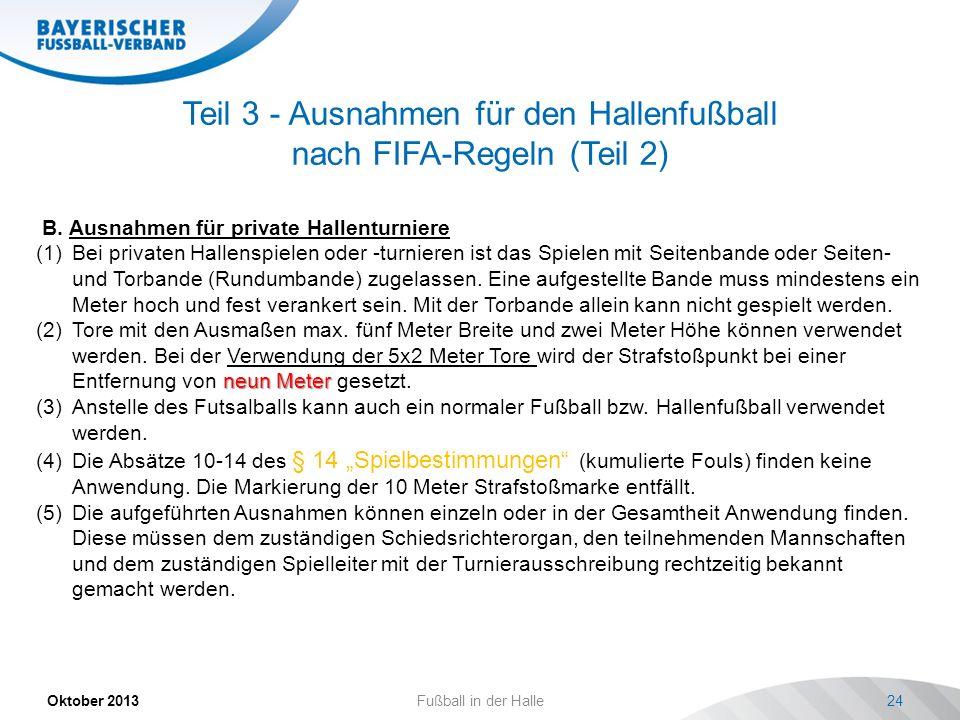 Teil 3 - Ausnahmen für den Hallenfußball nach FIFA-Regeln (Teil 2)