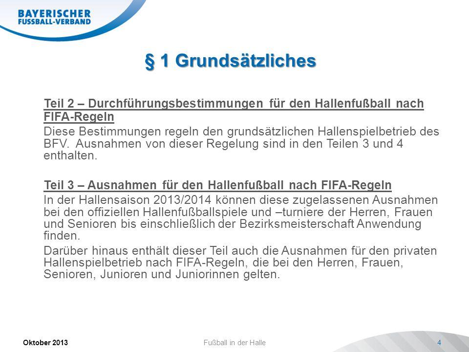 § 1 Grundsätzliches Teil 2 – Durchführungsbestimmungen für den Hallenfußball nach FIFA-Regeln.