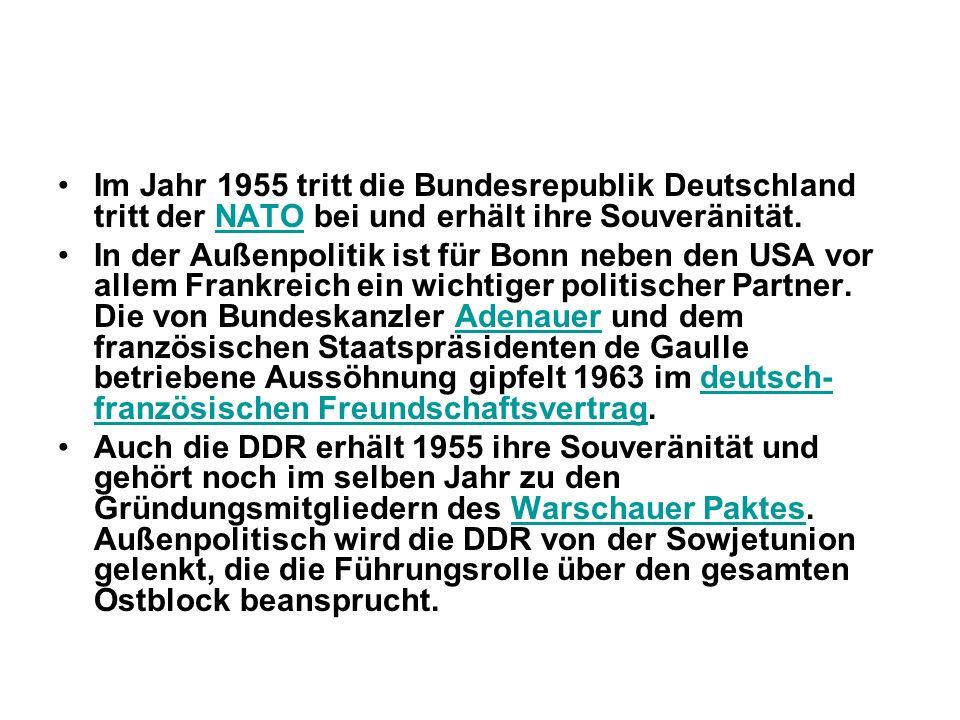 Im Jahr 1955 tritt die Bundesrepublik Deutschland tritt der NATO bei und erhält ihre Souveränität.