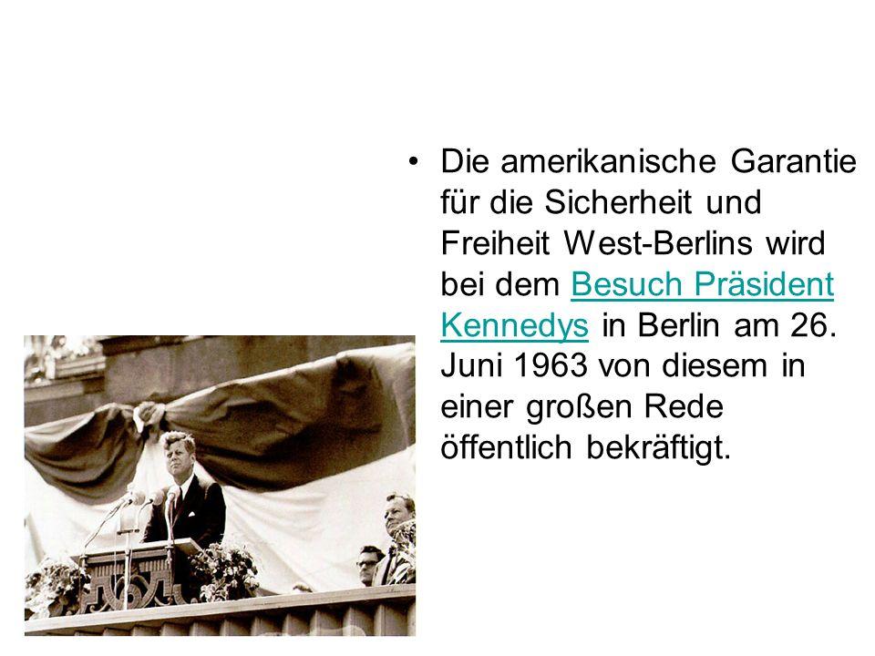 Die amerikanische Garantie für die Sicherheit und Freiheit West-Berlins wird bei dem Besuch Präsident Kennedys in Berlin am 26.