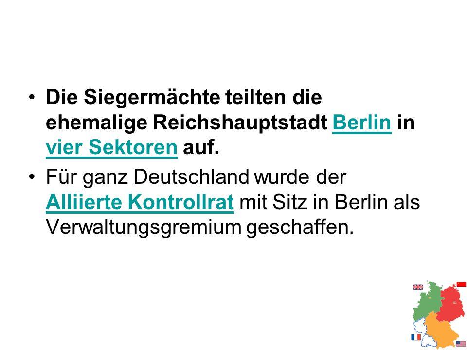 Die Siegermächte teilten die ehemalige Reichshauptstadt Berlin in vier Sektoren auf.