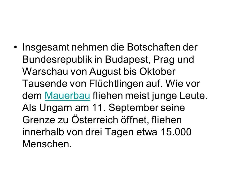 Insgesamt nehmen die Botschaften der Bundesrepublik in Budapest, Prag und Warschau von August bis Oktober Tausende von Flüchtlingen auf.