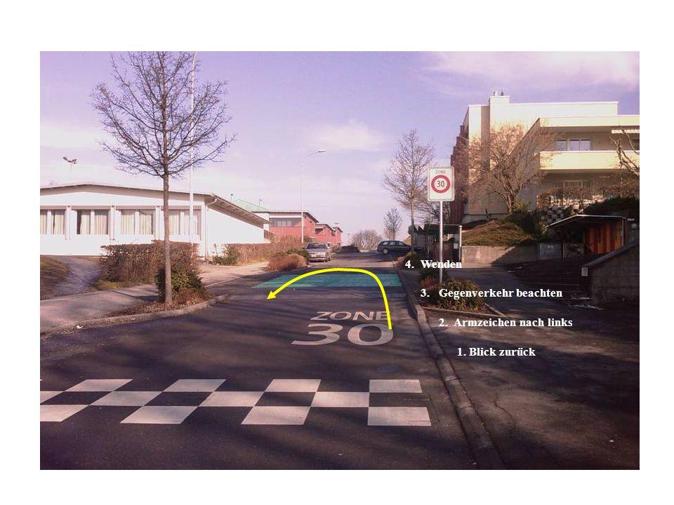 4. Wenden 3. Gegenverkehr beachten 2. Armzeichen nach links 1. Blick zurück