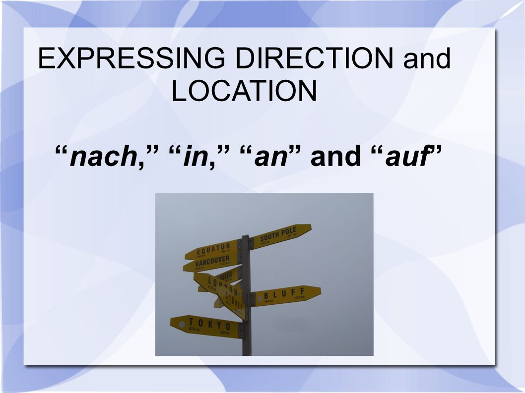 nach, in, an and auf