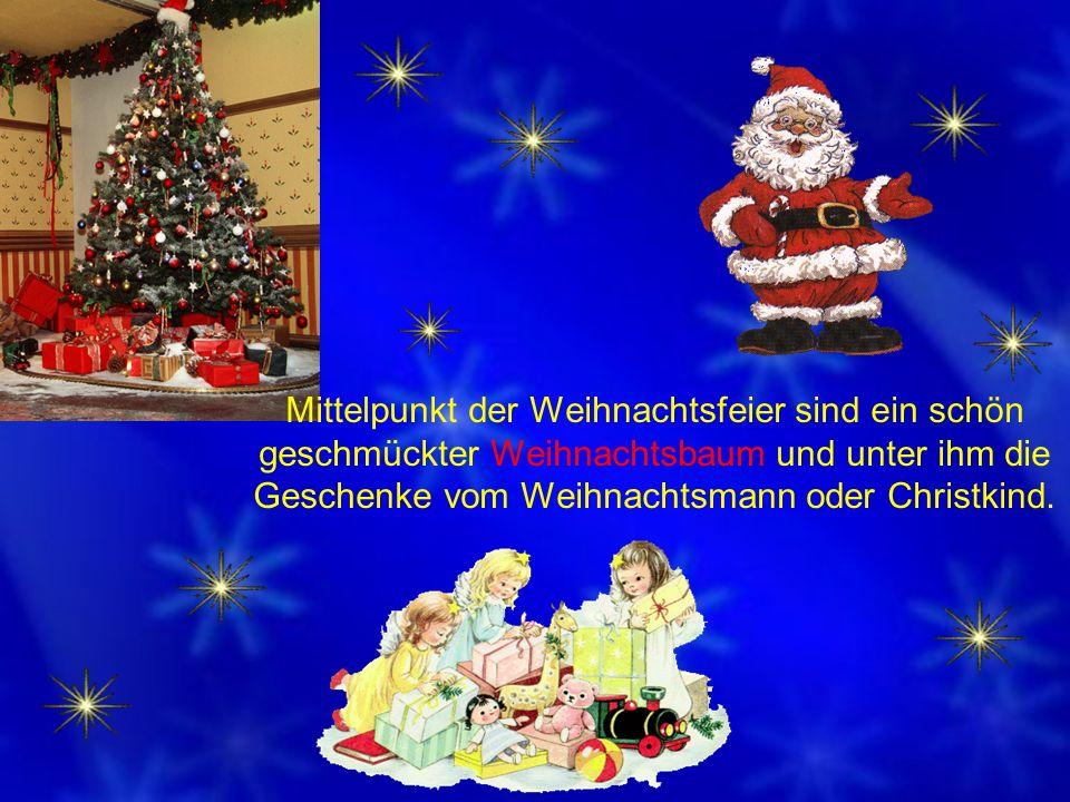 Mittelpunkt der Weihnachtsfeier sind ein schön geschmückter Weihnachtsbaum und unter ihm die Geschenke vom Weihnachtsmann oder Christkind.