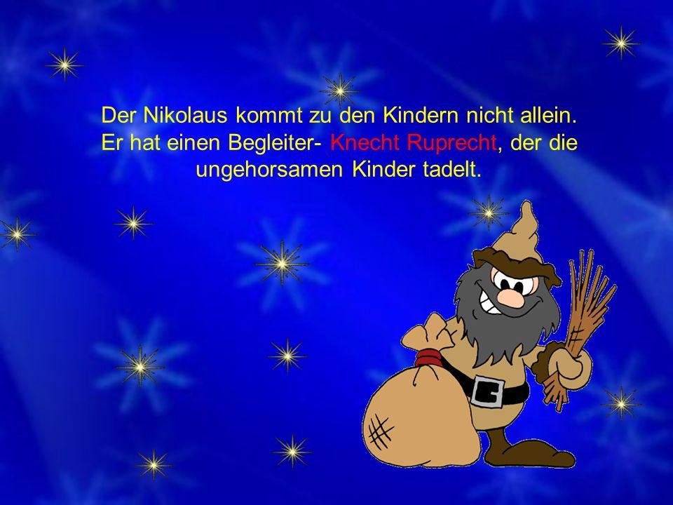 Der Nikolaus kommt zu den Kindern nicht allein