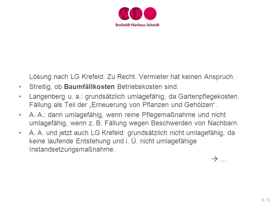 Lösung nach LG Krefeld: Zu Recht. Vermieter hat keinen Anspruch.