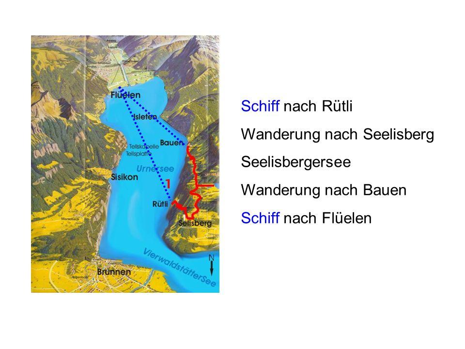 Schiff nach Rütli Wanderung nach Seelisberg. Seelisbergersee.