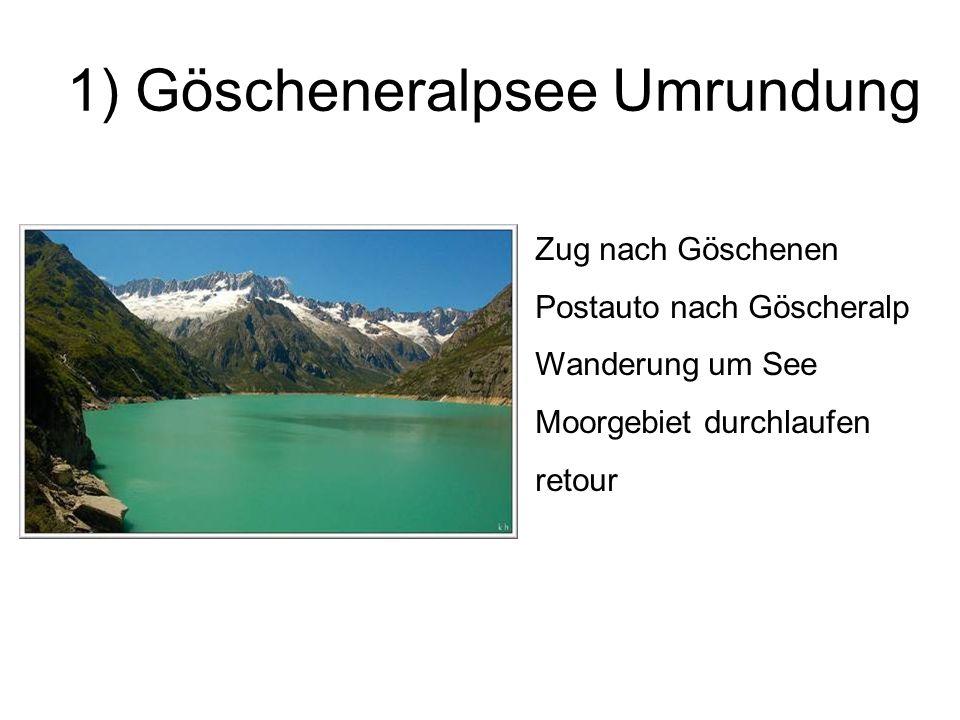 1) Göscheneralpsee Umrundung