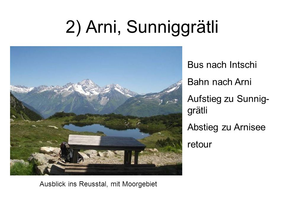 2) Arni, Sunniggrätli Bus nach Intschi Bahn nach Arni