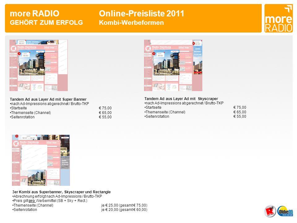 more RADIO Online-Preisliste 2011 GEHÖRT ZUM ERFOLG Kombi-Werbeformen