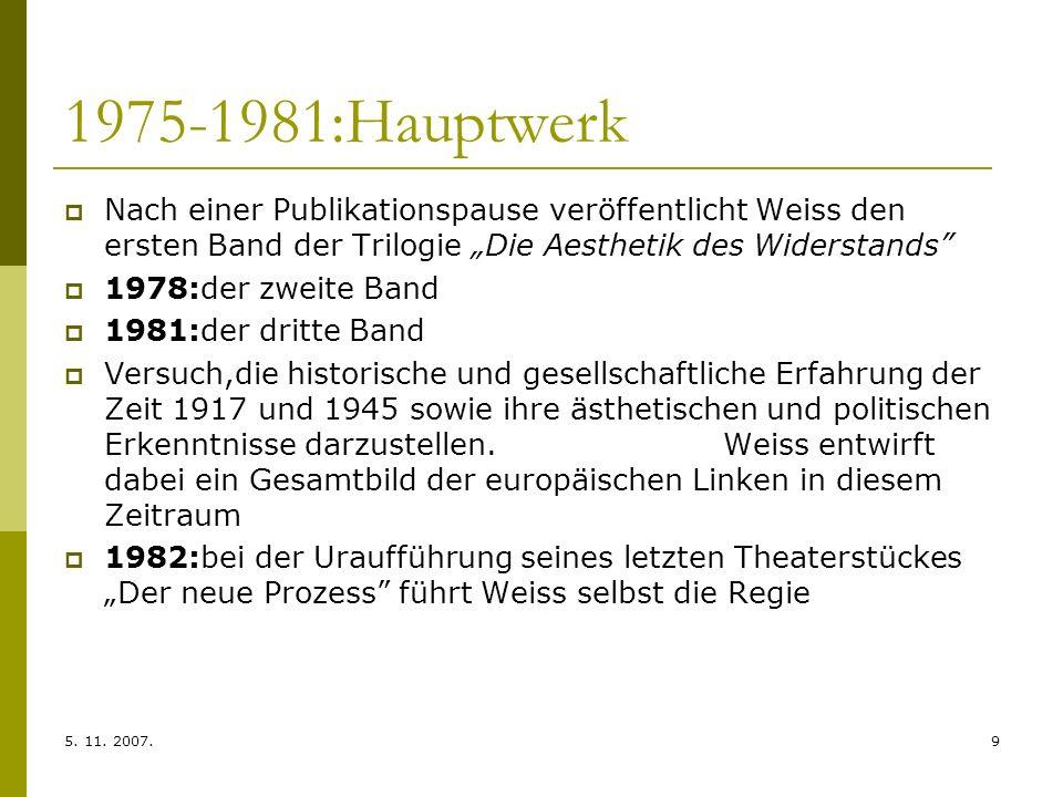 """1975-1981:HauptwerkNach einer Publikationspause veröffentlicht Weiss den ersten Band der Trilogie """"Die Aesthetik des Widerstands"""