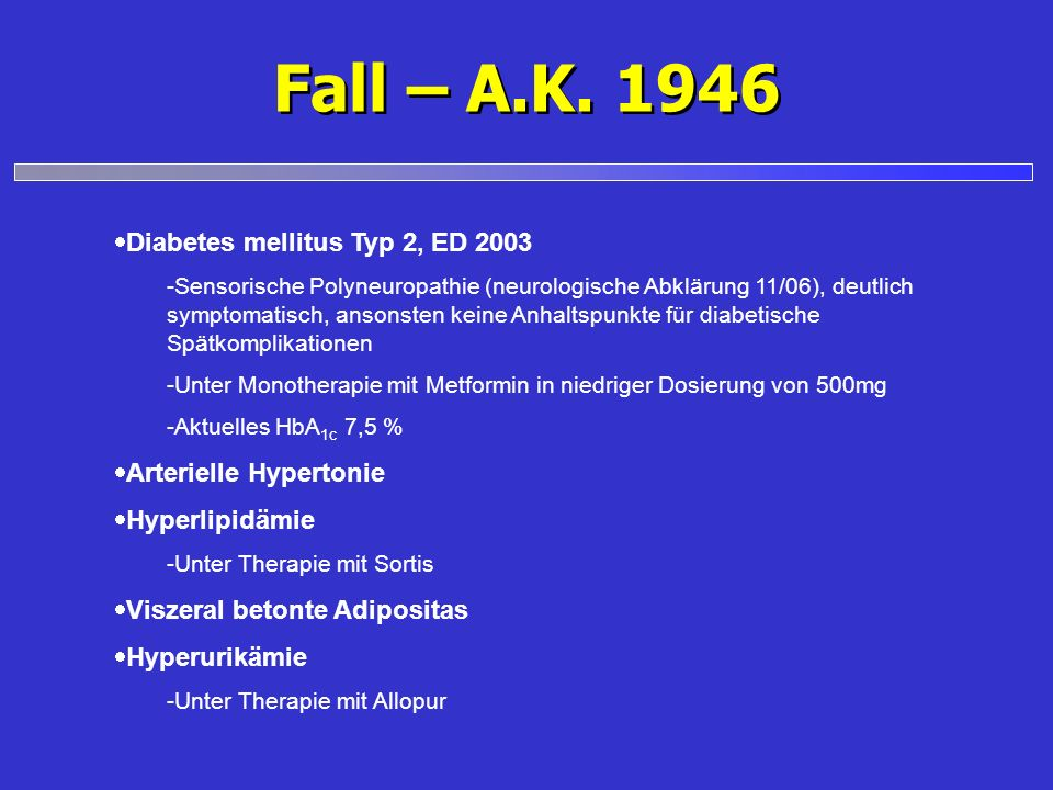 Fall – A.K. 1946 Diabetes mellitus Typ 2, ED 2003