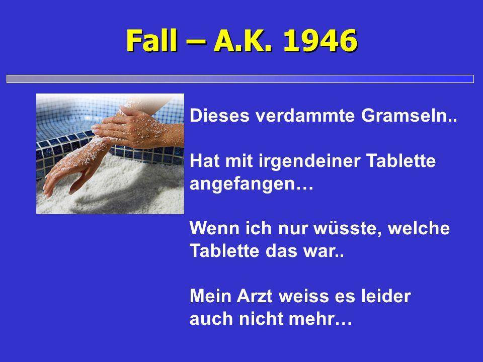 Fall – A.K. 1946 Dieses verdammte Gramseln..
